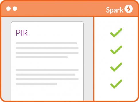 Spark produces your PIR for you